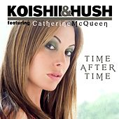 Time After Time (feat. Catherine McQueen) by Koishii & Hush