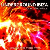 Underground Ibiza Vol. 11 - Prog Trance - EP by Various Artists