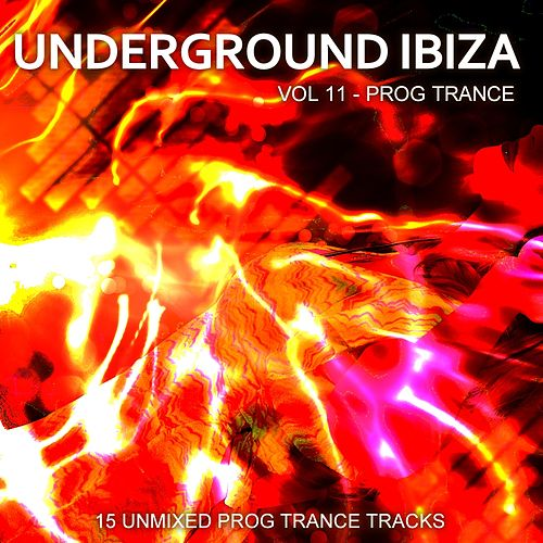 Underground Ibiza Vol. 11 - Prog Trance - EP by Various Artists