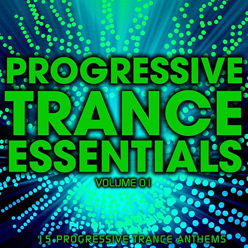 Progressive Trance Essentials Volume 01 - EP by Various Artists