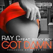 Got Damn by Ray C.
