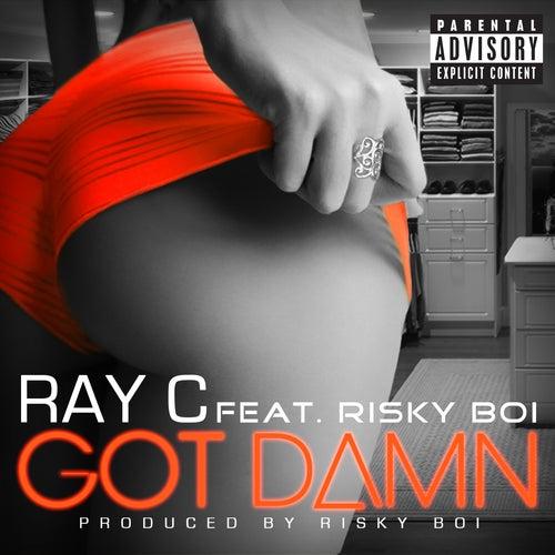 Got Damn by Ray C.