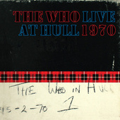 Live At Hull 1970 by The Who