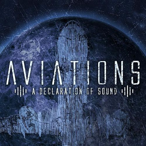 A Declaration of Sound by Aviations