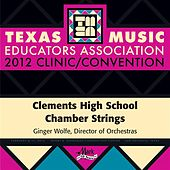2012 Texas Music Educators Association (TMEA): Clements High School Chamber Strings by Clements High School Chamber Strings