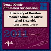 2011 Texas Music Educators Association (TMEA): University of Houston Moores School of Music Wind Ensemble by University of Houston Moores School of Music Wind Ensemble