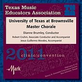 2011 Texas Music Educators Association (TMEA): University of Texas at Brownsville Master Chorale by Various Artists