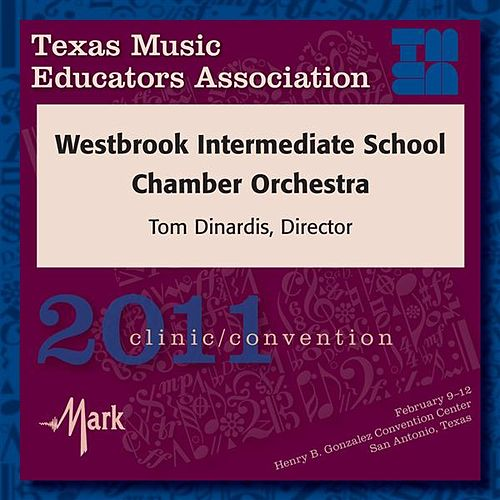 2011 Texas Music Educators Association (TMEA): Westbrook Intermediate School Chamber Orchestra by Various Artists