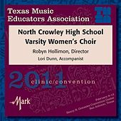 2011 Texas Music Educators Association (TMEA): North Crowley High School Varsity Women's Choir by Various Artists