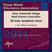 2011 Texas Music Educators Association (TMEA): Texas Community College Band Directors Association (TCCBDA) All-State Symphonic Band by Various Artists