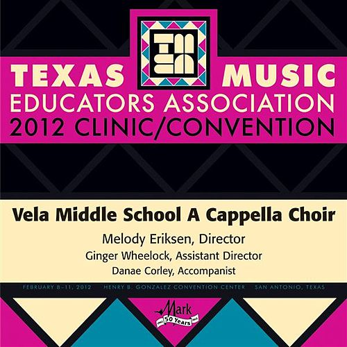2012 Texas Music Educators Association (TMEA): Vela Middle School A Cappella Choir by Vela Middle School A Cappella Choir