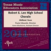 2011 Texas Music Educators Association (TMEA): Robert E. Lee High School Chorale von Various Artists