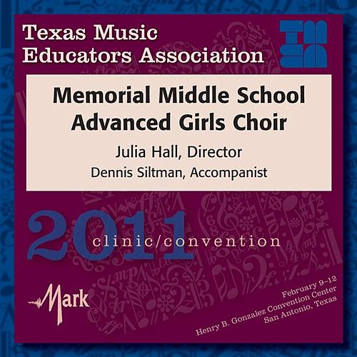 2011 Texas Music Educators Association (TMEA): Memorial Middle School Advanced Girls Choir by Memorial Middle School Advanced Girls Choir