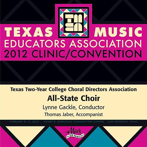 2012 Texas Music Educators Association (TMEA): Texas Two-Year College All-State Choir by Various Artists