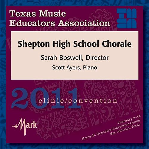 2011 Texas Music Educators Association (TMEA): Shepton High School Chorale by Shepton High School Chorale