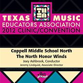 2012 Texas Music Educators Association (TMEA): Coppell Middle School North The North Honor Winds by Coppell Middle School North Honor Winds