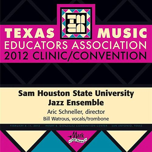 2012 Texas Music Educators Association (TMEA): Sam Houston State University Jazz Ensemble by Various Artists