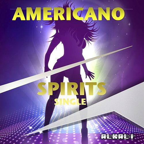 Spirits - Single by El Americano