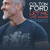 Let Me Live Again (Remixes) by Colton Ford