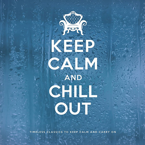 Keep Calm and Chill Out by Various Artists