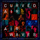Airwaves - Live At the BBC / Live At Paris Theatre by Curved Air