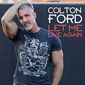 Let Me Live Again (Radio Edits) by Colton Ford