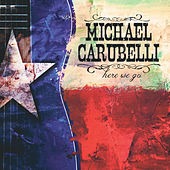 Here We Go by Michael Carubelli