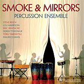 Smoke and Mirrors Percussion Ensemble by Various Artists