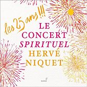 Les 25 ans !!!: Le Concert Spirituel, Hervé Niquet by Various Artists