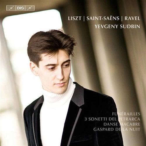 Liszt: Funérailles - 3 Sonetti del Petrarca - Saint-Saëns: Danse macabre - Ravel: Gaspard de la nuit by Yevgeny Sudbin