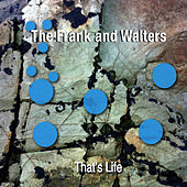 That's Life by The Frank and Walters