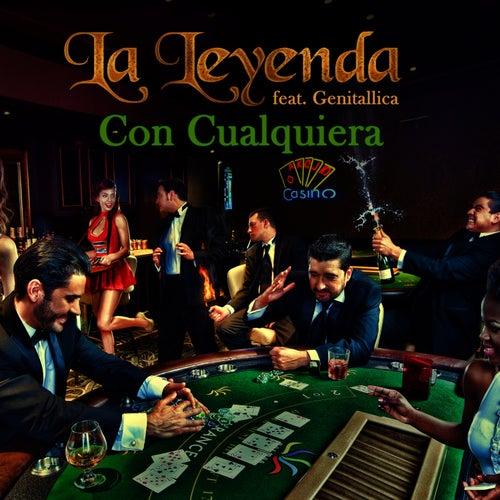Con Cualquiera (feat. Genitallica) - Single by La Leyenda
