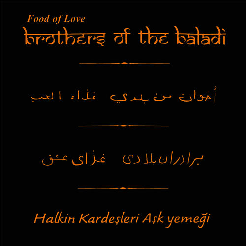 Food of Love by Brothers Of The Baladi
