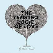 The Twisted Logic of Love by Theresa Rhodes