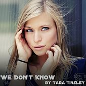 We Don't Know by Tara Tinsley