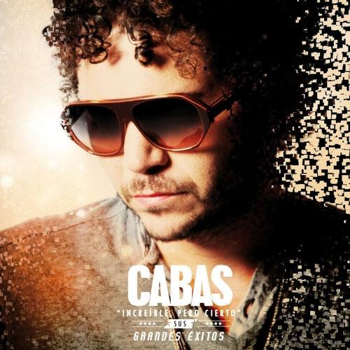 'Increible, Pero Cierto' Sus Grandes Exitos (Standard Version) by Cabas