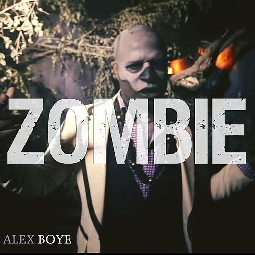 'Zombie' by Alex Boye