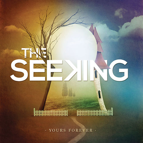 Yours Forever by The Seeking