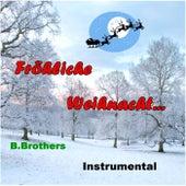 Fröhliche Weihnacht ... by B.Brothers