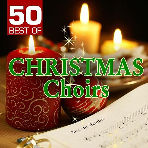 50 Best of Christmas Choirs by Various Artists