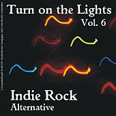 Turn On the Lights Indie Rock Alternative, Vol. 6 by Various Artists