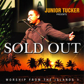 Sold Out - Worship from the Islands 1 by Junior Tucker