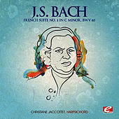 J.S. Bach: French Suite No. 2 in C Minor, BWV 813 (Digitally Remastered) by Christiane Jaccottet