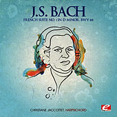 J.S. Bach: French Suite No. 1 in D Minor, BWV 812 (Digitally Remastered) by Christiane Jaccottet
