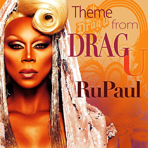 Theme From Drag U by RuPaul