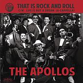 That Is Rock And Roll / Life Is But A Dream by The Apollo's