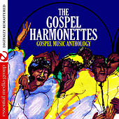 Gospel Music Anthology (Digitally Remastered) by The Gospel Harmonettes