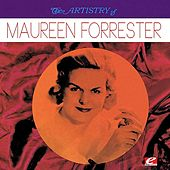 The Artistry Of Maureen Forrester (Digitally Remastered) by Various Artists