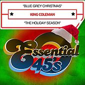 Blue Grey Christmas / The Holiday Season (Digital 45) by King Coleman