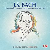 J.S. Bach: Chromatic Fantasia & Fugue in D Minor, BWV 903 (Digitally Remastered) by Christiane Jaccottet